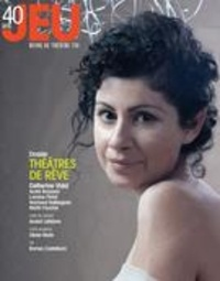 Michelle Chanonat et Christian Saint-Pierre - JEU Revue de théâtre. No. 158, 2016.1 - Théâtres de rêve.