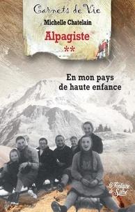 Michelle Chatelain - Alpagiste T2 - En mon pays de haute enfance.