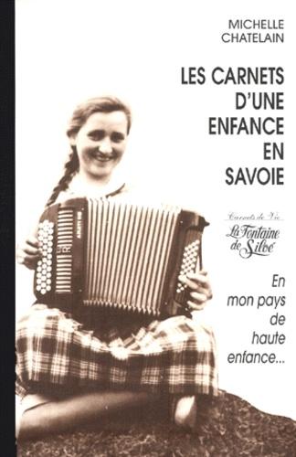 Michelle Chatelain - Les carnets d'une alpagiste - Tome 1, En mon pays de haute enfance.