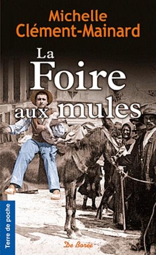 Michelle Clément-Mainard - La Foire aux mules.