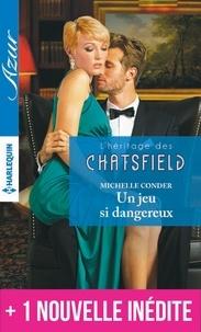 Michelle Conder - Un jeu si dangereux - Vengeance dans la chambre 426 - T3 - L'héritage des Chatsfield.