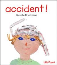 Michelle Daufresne - Accident !.