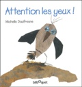Michelle Daufresne - Attention les yeux !.