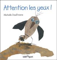 Michelle Daufresne - Attention les yeux !.