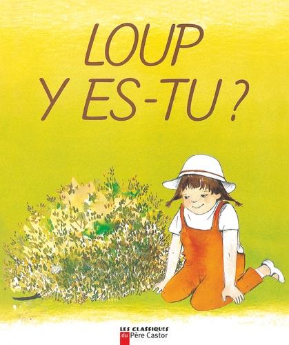 Michelle Daufresne et Anne-Marie Chapouton - LOUP Y ES-TU ?.