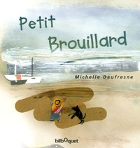 Michelle Daufresne - Petit Brouillard.