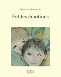 Michelle Daufresne - Petites émotions.