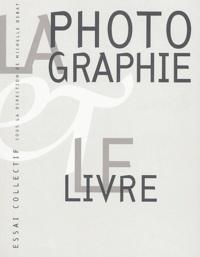La photographie et le livre. Analyse de leurs rapports multiformes, Nature de la photographie, Statut du livre.pdf