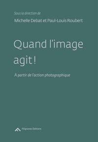 Quand limage agit! - A partir de laction photographique.pdf