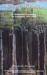 Michelle Dospital - Siempre más allá… - El movimiento sandinista 1927-1934.