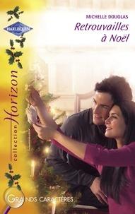 Michelle Douglas - Retrouvailles à Noël (Harlequin Horizon).