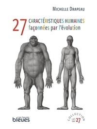 Michelle Drapeau - 27 caractéristiques humaines façonnées par l'évolution.