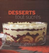 Michelle Earl et Joann Glynn - Desserts tout sucrés - 150 Recettes irrésistibles.