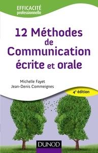 Michelle Fayet et Jean-Denis Commeignes - 12 méthodes de communication écrite et orale.