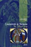 Michelle Fournié et Daniel Le Blévec - L'archevêché de Narbonne au Moyen Age.