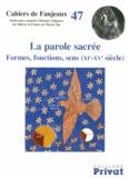 Michelle Fournié et Daniel Le Blévec - La parole sacrée - Formes, fonctions, sens (XIe-XVe siècle).
