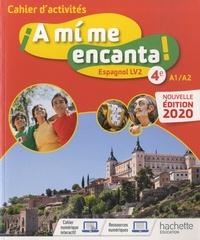 Michelle Froger et Anthony Straub - Espagnol 4e LV2 A1/A2 A mi me encanta ! - Cahier d'activités.