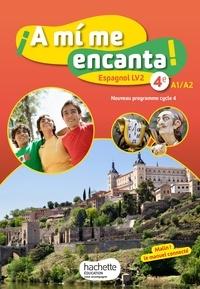 Michelle Froger et Anthony Straub - Espagnol 4e LV2 Cycle 4 A1-A2 A mi me encanta ! - Livre de l'élève.