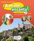 Michelle Froger et Anthony Straub - Espagnol LV2 4e cycle 4 A mi me encanta ! - Cahier d'activités.
