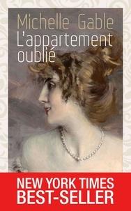 Michelle Gable - L'appartement oublié.