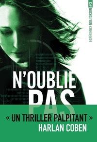 Michelle Gagnon - Expérience Noa Torson Tome 3 : N'oublie pas.