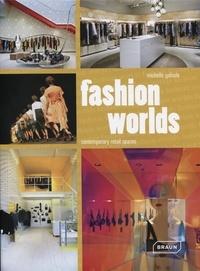 Michelle Galindo - Fashion Worlds - Contemporary Retail Spaces.
