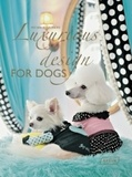 Michelle Galindo - Luxurious design for dogs.
