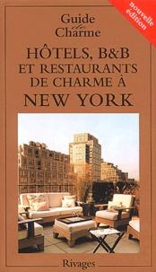 Michelle Gastaut et  Collectif - Hôtels, B&B et restaurants de charme à New York - Edition 2003.