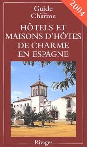 Michelle Gastaut et Laurent Jacobi - Hôtels et maisons d'hôtes de charme en Espagne.
