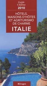 Michelle Gastaut - Hôtels, maisons d'hôtes et agriturismo de charme Italie 2010.