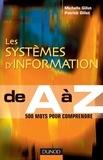 Michelle Gillet et Patrick Gillet - Les systèmes d'information de A à Z.
