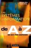 Michelle Gillet et Patrick Gillet - Les systèmes d' Information de A à Z.