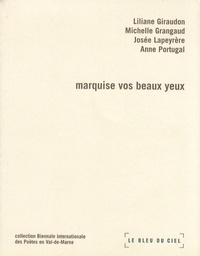 Michelle Grangaud et Josée Lapeyrère - Marquise vos beaux yeux.
