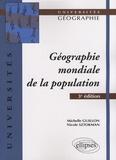 Michelle Guillon et Nicole Sztokman - Géographie mondiale de la population.