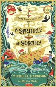 Michelle Harrison - A Sprinkle of Sorcery.