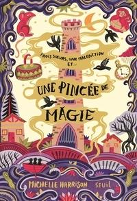 Michelle Harrison - Une pincée de magie.