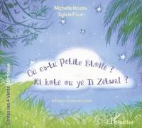 Michelle Houdin et Sylvie Faur - Où es-tu Petite Etoile ? - Ki koté ou té Ti Zétwal ? Edition bilingue français-créole.