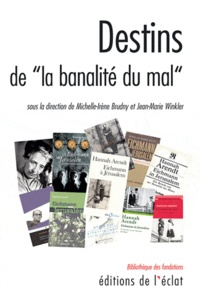 """Michelle-Irène Brudny et Jean-Marie Winkler - Destins de """"la banalité du mal""""."""