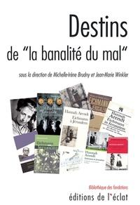 Michelle-Irène Brudny et Jean-Marie Winkler - Destins de la banalité du mal.