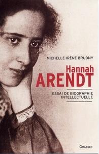 Michelle-Irène Brudny - Hanna Arendt.