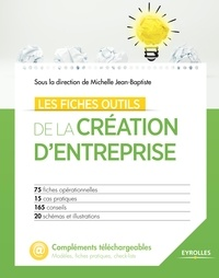 Michelle Jean-Baptiste - Les fiches outils de la création d'entreprise.