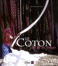 Michelle Jeanguyot - Le Coton au fil du temps.