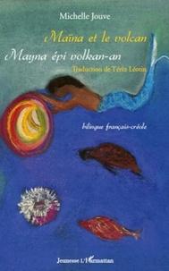 Michelle Jouve - Maïna et le volcan - Bilingue français-créole.