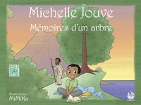 Michelle Jouve et  MiMiKa - Mémoires d'un arbre.