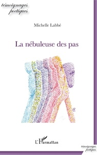 Michelle Labbé - La nébuleuse des pas.