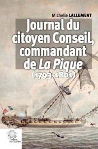 Michelle Lallement - Journal du citoyen Conseil, commandant La Pique - (1793-1801).