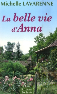 Michelle Lavarenne - La belle vie d'Anna.
