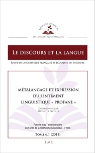 """Michelle Lecolle - Le discours et la langue N° 6.1/2014 : Métalangage et expression du sentiment linguistique """"profane""""."""