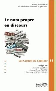 Michelle Lecolle et Marie-Anne Paveau - Le nom propre en discours.