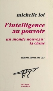 Michelle Loi - L'intelligence au pouvoir - Un monde nouveau : la Chine.